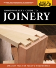 Woodworker's Guide to Joinery (Back to Basics) : Straight Talk for Today's Woodworker - eBook