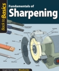 Fundamentals of Sharpening (Back to Basics) : Straight Talk for Today's Woodworker - eBook
