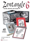 Zentangle 6 : Terrific Stencils and Cards - eBook