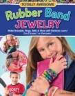 Totally Awesome Rubber Band Jewelry : Make Bracelets, Rings, Belts & More with Rainbow Loom(R), Cra-Z-Loom(TM), or FunLoom(TM) - eBook