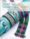 Bead Weaving on a Loom : Techniques and Patterns for Making Beautiful Bracelets, Necklaces, and Other Accessories - eBook