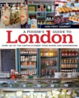 A Foodie's Guide to London : Over 100 of the Capital's Finest Food Shops and Experiences - eBook