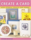 Create a Card : With Stickers, Stencils and Stamps - eBook