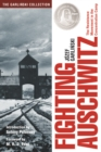 Fighting Auschwitz : The Resistance Movement in the Concentration Camp - Book