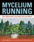 Mycelium Running : How Mushrooms Can Help Save the World - eBook