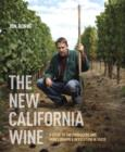 The New California Wine : A Guide to the Producers and Wines Behind a Revolution in Taste - eBook