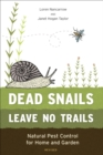 Dead Snails Leave No Trails, Revised : Natural Pest Control for Home and Garden - eBook
