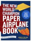 The New World Champion Paper Airplane Book : Featuring the World Record-Breaking Design, with Tear-Out Planes to Fold and Fly - eBook