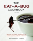 The Eat-a-Bug Cookbook, Revised : 40 Ways to Cook Crickets, Grasshoppers, Ants, Water Bugs, Spiders, Centipedes, and Their Kin - eBook