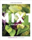 Mixt Salads : A Chef's Bold Creations: A Cookbook - eBook