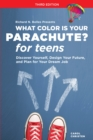 What Color Is Your Parachute? For Teens, Third Edition - Book