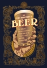 Comic Book Story of Beer : A Chronicle of the World's Favorite Beverage from 7000 Bc to Today's Craft Brewing Revolution - Book