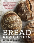 Bread Revolution : World-Class Baking with Sprouted and Whole Grains, Heirloom Flours, and Fresh Techniques - Book