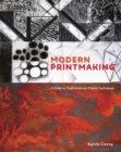 Modern Printmaking : A Guide to Traditional and Digital Techniques - eBook