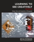 Learning To See Creatively, Third Edition - Book