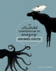 The Illustrated Compendium of Amazing Animal Facts - Book