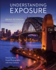 Understanding Exposure, Fourth Edition - Book