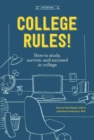 College Rules!, 4th Edition : How to Study, Survive, and Succeed in College - eBook