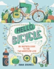 Hello, Bicycle : An Inspired Guide to the Two-Wheeled Life - eBook