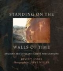 Standing on the Walls of Time : Ancient Art of Utah's Cliffs and Canyons - eBook