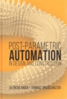 Postparametric Automation in Design and Construction - Book