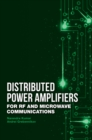Distributed Power Amplifiers for RF and Microwave Communications - eBook