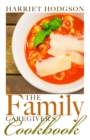 The Family Caregiver's Cookbook - eBook