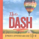 The Dash : Making a Difference with Your Life - Book