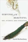 Survival of the Beautiful : Art, Science, and Evolution - eBook