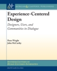 Experience-Centered Design : Designers, Users, and Communities in Dialogue - eBook