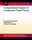 Computational Aspects of Cooperative Game Theory - eBook