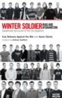 Winter Soldier: Iraq and Afghanistan : Eyewitness Accounts of the Occupation - eBook