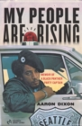My People Are Rising : Memoir of a Black Panther Party Captain - eBook