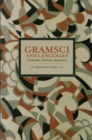 Gramsci And Languages: Unification, Diversity, Hegemony : Historical Materialism, Volume 59 - Book