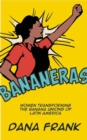 Bananeras : Women Transforming the Banana Unions of Latin America - eBook