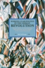 Working Class Politics In The German Revolution (historical Materialsim, Volume 77) : Richard Muller, the Revolutionary Shop Stewards and the Origins of the Council Movement - Book