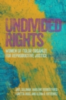 Undivided Rights : Women of Color Organizing for Reproductive Justice - Book