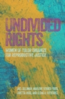 Undivided Rights : Women of Color Organizing for Reproductive Justice - eBook