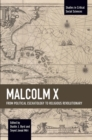 Malcolm X : From Political Eschatology to Religious Revolutionary - Book