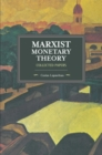 Marxist Monetary Theory : Collected Papers - Book