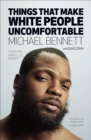 Things That Make White People Uncomfortable - eBook