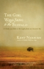 The Girl Who Sang to the Buffalo : A Child, an Elder, and the Light from an Ancient Sky - eBook