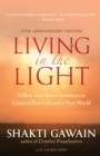 Living in the Light : Follow Your Inner Guidance to Create a New Life and a New World - eBook
