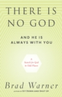 There Is No God and He Is Always with You : A Search for God in Odd Places - eBook