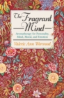 The Fragrant Mind : Aromatherapy for Personality, Mind, Mood and Emotion - eBook