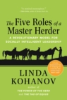 The Five Roles of a Master Herder : A Revolutionary Model for Socially Intelligent Leadership - Book