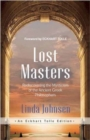 Lost Masters : Rediscovering the Mysticism of the Ancient Greek Philosophers - Book