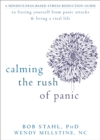 Calming the Rush of Panic : A Mindfulness-Based Stress Reduction Guide to Freeing Yourself from Panic Attacks and Living a Vital Life - Book