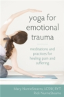 Yoga for Emotional Trauma : Meditations and Practices for Healing Pain and Suffering - Book