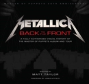 Metallica: Back to the Front : A Fully Authorized Visual History of the Master of Puppets Album and Tour - Book